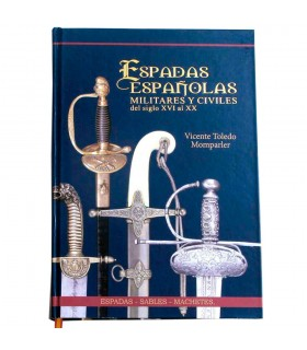 Spanish swords military and civilian s. XVI s. XX