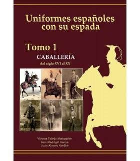 Spanish uniforms with his sword.- Cavalry