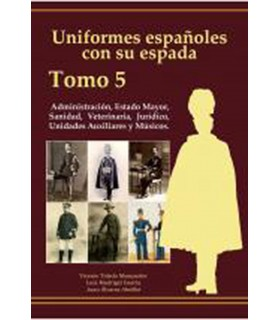 Uniform Spaniards with his sword: Administration, Health, Veterinary, E. M., and Juridical (Volume 5)