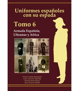 Uniform Spaniards with his sword: Navy, Air force, Overseas and Africa (Volume 6)